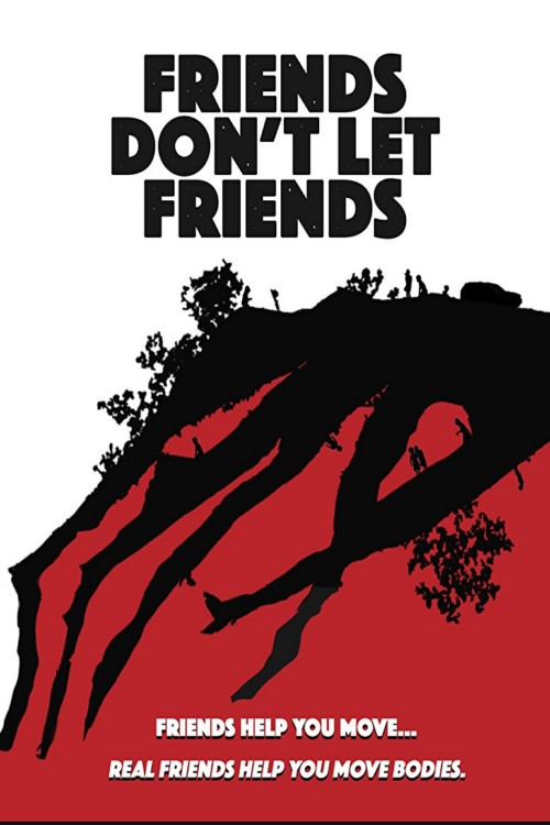 دانلود فیلم Friends Don't Let Friends 2017